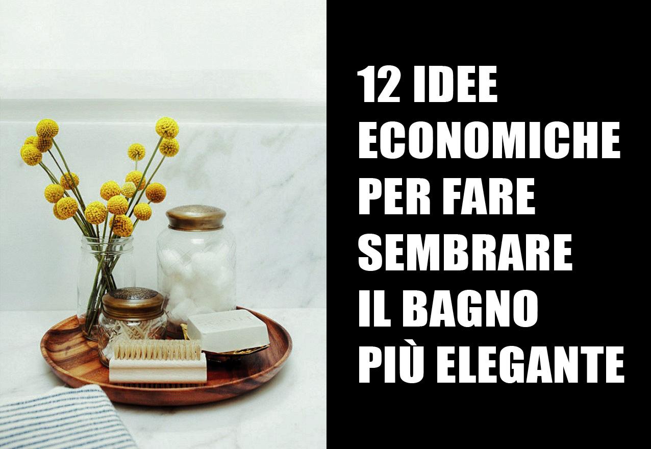 12 Idee Economiche Per Fare Sembrare Più Elegante Il Bagno ~ Home Staging Italia