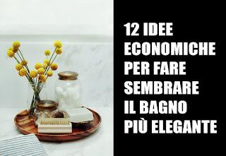 12 Idee Economiche Per Fare Sembrare Più Elegante Un Bagno