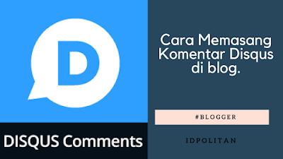 Cara Memasang Komentar Disqus di blog ( Blogspot )