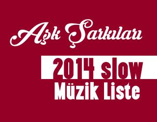 Slow Şarkılar 2014 Listesi