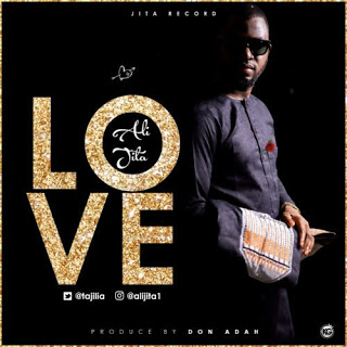 Love Music | Ali Jita  Prod by Don Adah