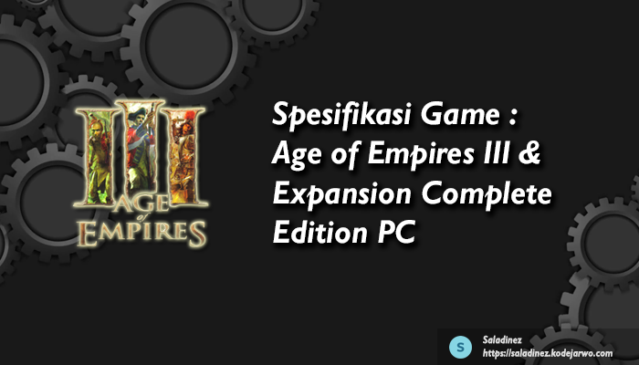 Spesifikasi Game: Age of Empires III & Expansion Complete Edition PC