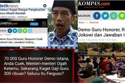 Guru Honorer Demo Istana Jokowi Cuek, Menteri Ogah Ketemu, Sekarang Kaget Gaji Guru 300rb, Selucu Itukah Ferguso?