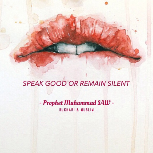 Wordless Wednesday: Speak Good or Remain Silent, hendaklah kamu berkata baik atau diam, islamic quotes