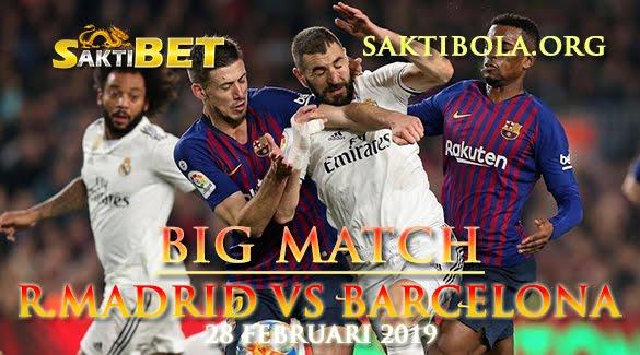 Prediksi Sakti Taruhan bola REAL MADRID VS BARCELONA  28 FEBRUARI 2019
