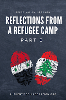 Reflections from a Refugee Camp: Part B from authenticcollaboration.org #refugee #teachingabroad #lebanon #syria