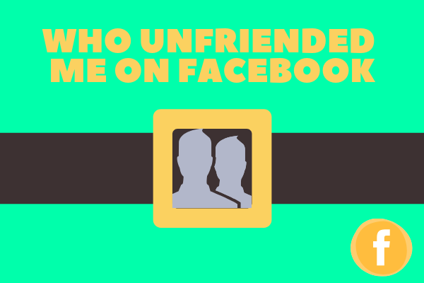 How To Tell Who Unfriended You On Facebook