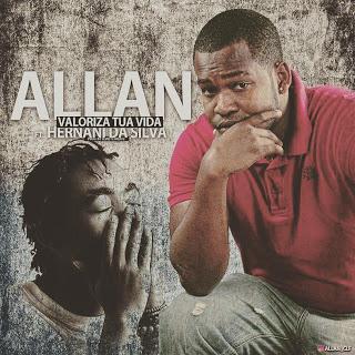 Allan Feat. Hernâni - Valoriza Tua Vida