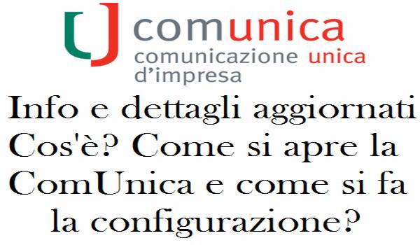 Comunicazione Unica impresa: cos'è, apertura ComUnica e configurazione