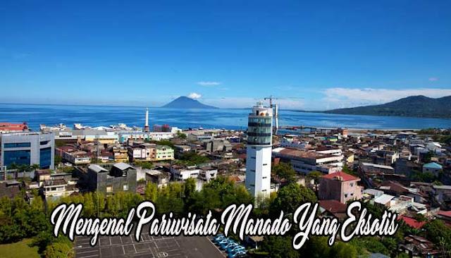 Mengenal Pariwisata Manado Yang Eksotis