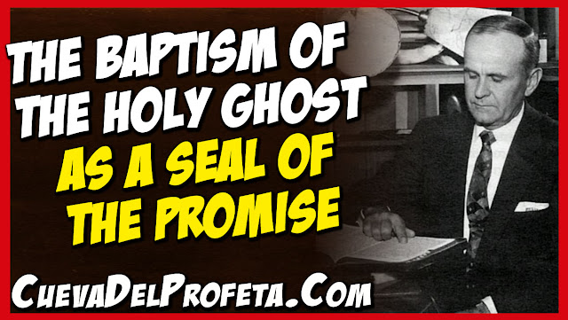 God will give you the baptism of the Holy Ghost as a seal of the promise - William Marrion Branham Quotes