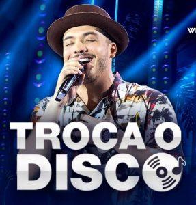 Baixar Wesley Safadão – Troca o Disco (DVD WS EM CASA 2016)