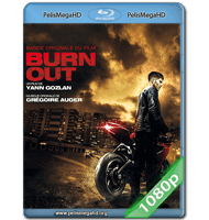 BURN OUT (2017) 1080P HD MKV ESPAÑOL LATINO