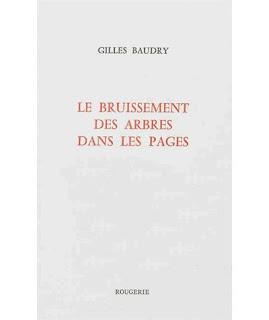 le bruissement dans les branches Gilles Baudry