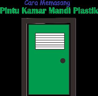 Cara Memaasang Pintu Kamar Mandi Plastik