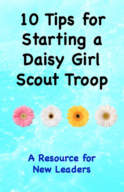 10 Tips for Starting a Daisy Girl Scout Troop-A Resource for New Leaders