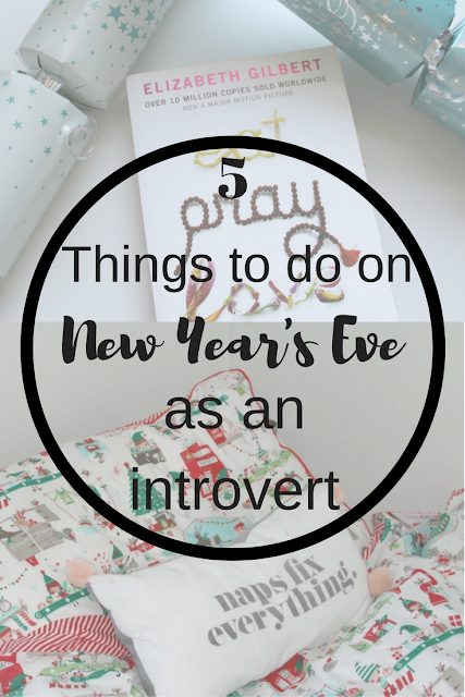 5 things to do on New Year's Eve as an introvert. Nourish ME: www.nourishmeblog.co.uk