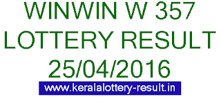 Kerala lottery result, Win Win Lottery result, Win-Win W-357 lottery result, Today's Winwin Lottery W357 result , 25-04-2016 Win win Lottery result, Winwin W 357 lottery result