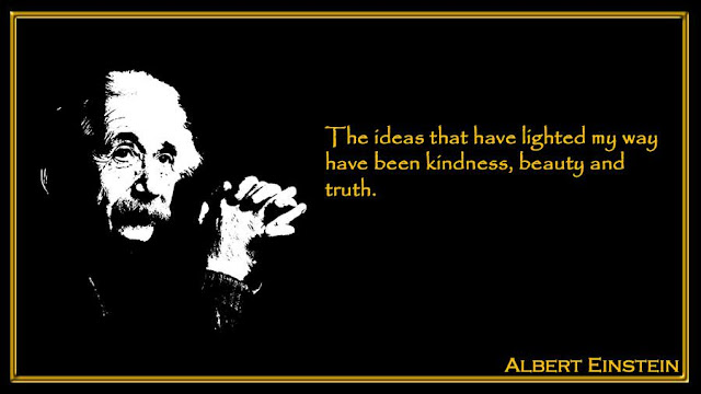 The ideas that have lighted my way have been kindness, beauty and truth Albert Einstein inspiring quotes