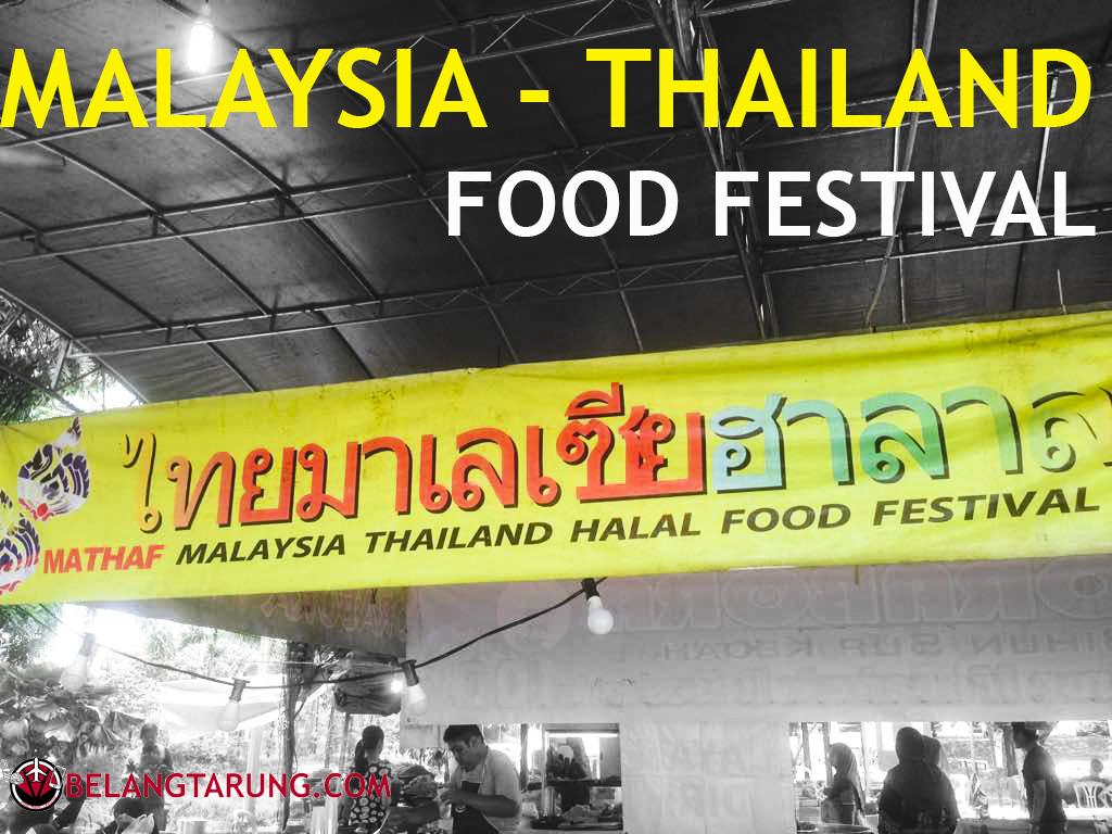 Makanan Unik Dan Sedap Di Malaysia Thailand Halal Food Festival