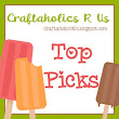 6 x Craftaholics R Us Top Picks