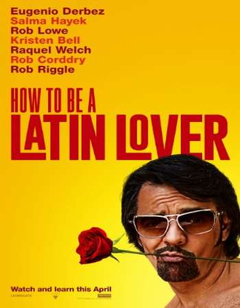 Poster of the Movie How to Be a Latin Lover 2017 English 300MB