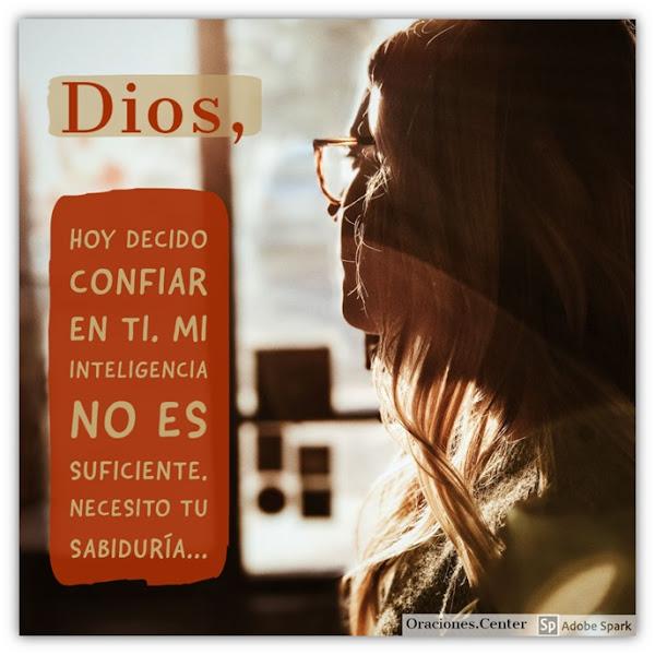 Oración del Día de Hoy Miércoles - Deposita tu Confianza en Dios. El te bendecirá.