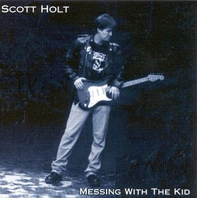 The Bluesgambler Scott Holt 1998 Messing With The Kid