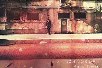 [Lirik+Terjemahan] Aqua Timez - 12 Gatsu no Himawari (Bunga Matahari 12 Bulan)