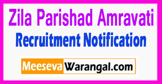 Zila Parishad Amravati Recruitment Notification 2017 Post Last Date 02-08-2017