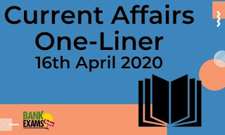 Current Affairs One-Liner: 16th April 2020