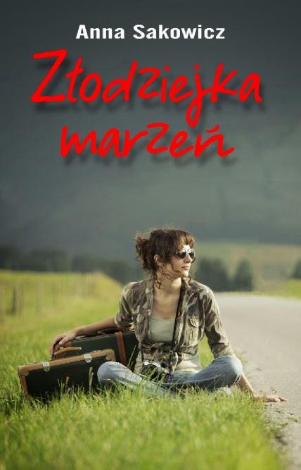 """""""Złodziejka marzeń"""" – Anna Sakowicz"""