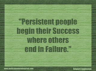 "Featured in our 34 Inspirational Quotes How To Fail Your Way To Success:  ""Persistent people begin their success where others end in failure."" - Edward Eggleston"