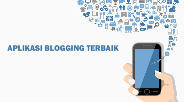 Kumpulan Aplikasi Blogger Terbaik Untuk Smartphone Android 2016