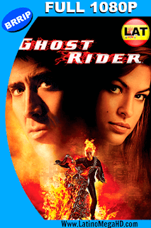 Ghost Rider : El Vengador Fantasma (2007) Latino FULL HD 1080P - 2007