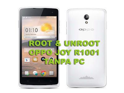 Cara Mudah Root dan Unroot Oppo Joy R1001 Tanpa PC