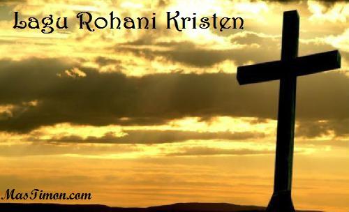 Kumpulan Lirik lagu Rohani Kristen terbaru dan Update | Pujian dan Penyembahan