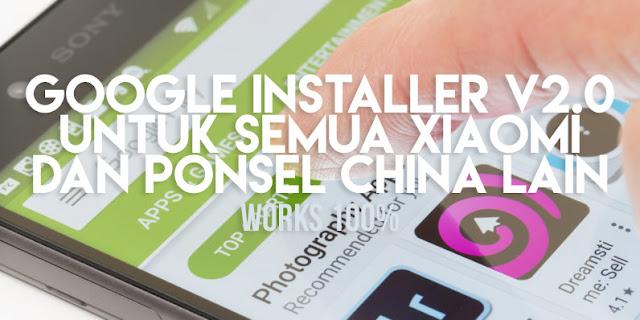 Download Google Installer V2.0 APK Untuk Semua Xiaomi Terbaru
