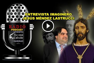 Entrevista al imaginero Jesus Mendez Lastrucci, autor del Cautivo de la Hermandad de los Dolores de Torreblanca en Sevilla y bisnieto del famoso escultor Antonio Castillo Lastrucci