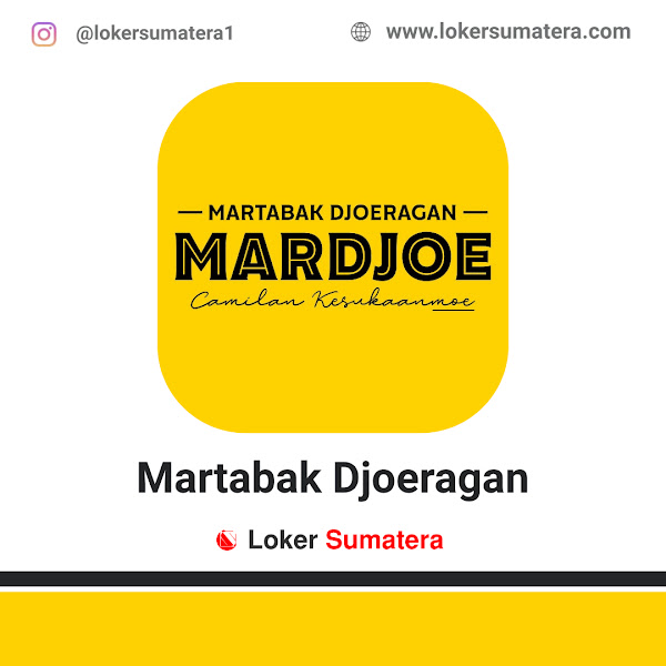 Lowongan Kerja Pekanbaru, Martabak Djoeragan Juni 2021