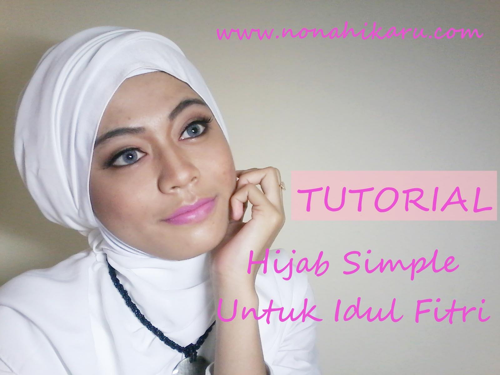 Tutorial Hijab Simple Untuk Idul Fitri Beauty Travelling
