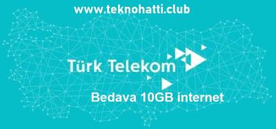 Türk Telekom bedava 10GB İnternet - (Deprem) 2019