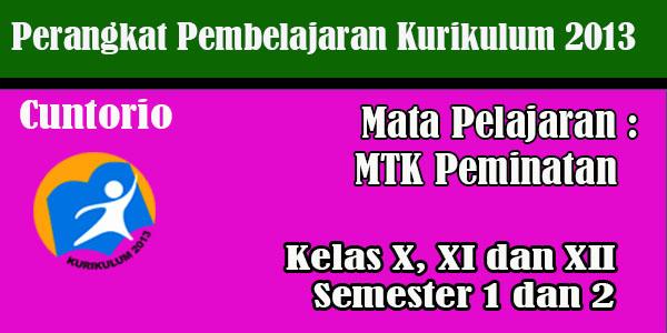 Perangkat Pembelajaran Matematika Peminatan Kelas X XI dan XII Kurikulum 2013