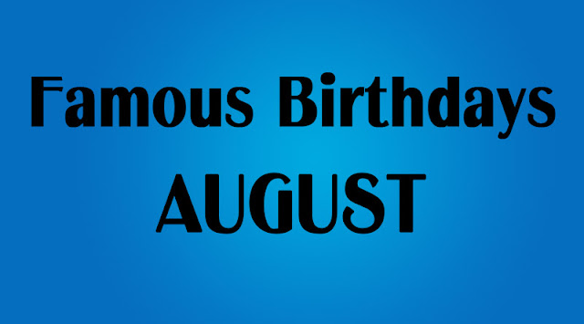 "Following is the list of Some famous persons, who were born in the month August, ""August"" Month Famous Persons Birthdays, Celebrity, Politicians, Freedom Fighters"