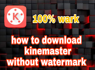 Kinemaster download without watermark