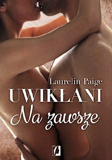 """""""Uwikłani. Na zawsze"""" Laurelin Paige"""