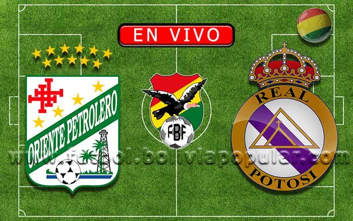 【En Vivo】Oriente Petrolero vs. Real Potosí - Torneo Clausura 2019