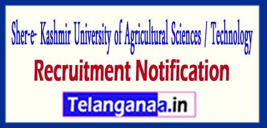 Sher-e- Kashmir University of Agricultural Sciences / Technology SKUAST Recruitment Notification 2017