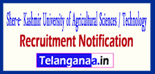 Sher-e- Kashmir University of Agricultural Sciences / Technology SKUAST Recruitment Notification 2017 Last Date 20-05-2017