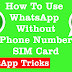 How To Use Whatsapp Without Number (Any Number)